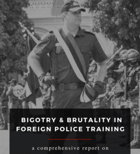 Bigotry & Brutality in Foreign Police Training